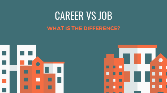 Career Vs Job- What is the Difference?